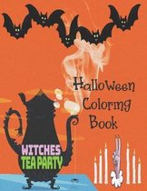 Witches Tea Party - Halloween Coloring Book: Cute Halloween Book for Kids, 3-5 yr olds