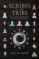 Scribes of the Tribe, The Great Thinkers on Religion and Ethics