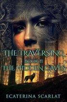 The Traversing Book II-The Hidden Caves