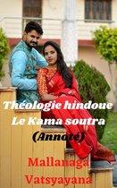 Théologie hindoue. Le Kama soutra. (Annoté)