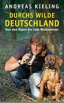 Boek cover Durchs wilde Deutschland van Andreas Kieling