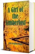 A Girl of the Limberlost (Illustrated)