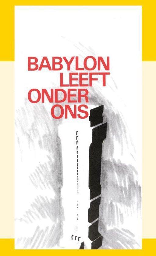 Babylon leeft onder ons - J.I. Van Baaren |