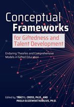 Conceptual Frameworks for Giftedness and Talent Development
