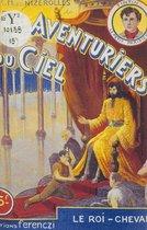 Les aventuriers du ciel (18). Le roi-cheval