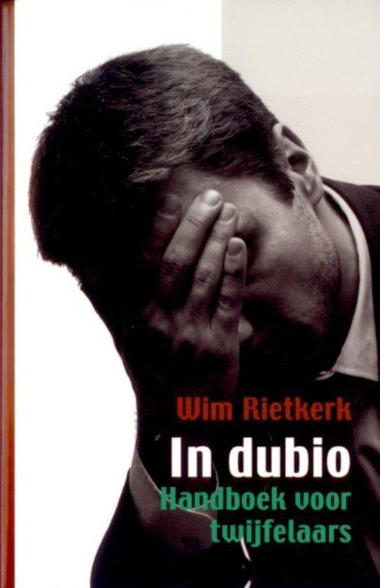 In dubio - W. Rietkerk |