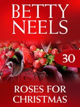 Roses for Christmas (Betty Neels Collection, Book 30)