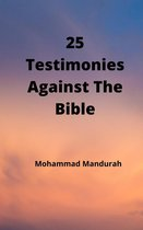 25 Testimonies Against the Bible