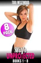 Milfs Unprotected Books 1 – 8 : 8-Pack (Milf Erotica Breeding Erotica)