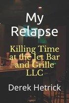 My Relapse