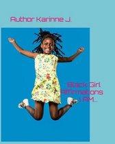 Black Girl Affirmations I AM...