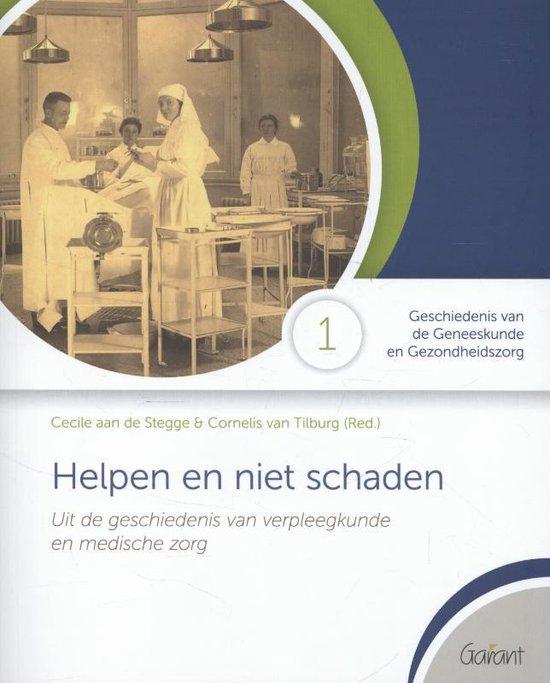 Geschiedenis van de Geneeskunde en Gezondheidszorg 1 - Helpen en niet schaden - none  
