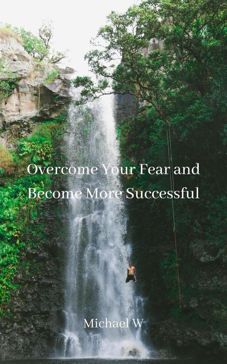 Overcome Your Fear and Become More Successful