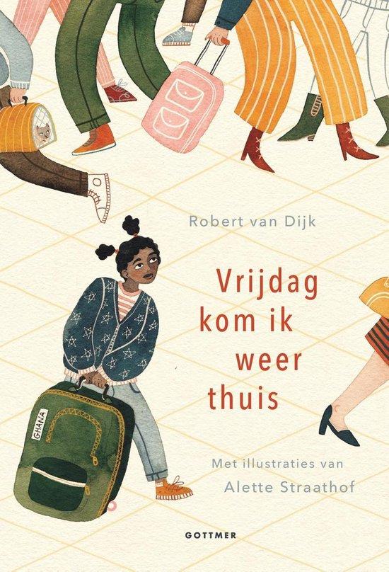 Vrijdag kom ik weer thuis - Robert van Dijk |