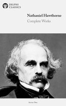 Complete Works of Nathaniel Hawthorne (Delphi Classics)