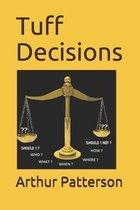 Tuff Decisions