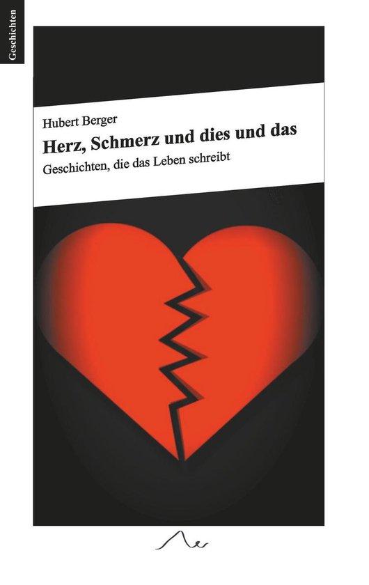 Boek cover Herz, Schmerz und dies und das van Hubert Berger (Onbekend)