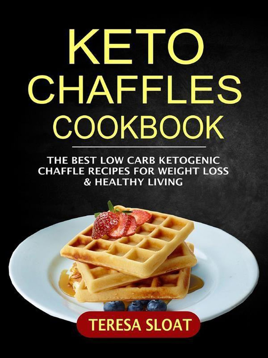 Bol Com Keto Chaffles Cookbook The Best Low Carb Ketogenic Chaffle Recipes For Weight Loss