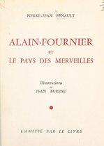Alain-Fournier et le pays des merveilles