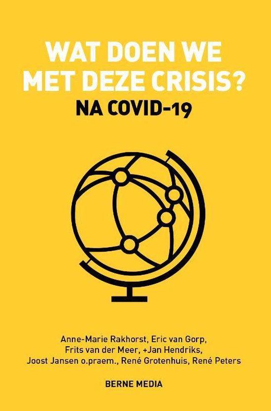 Wat doen we met deze crisis? - Na COVID-19