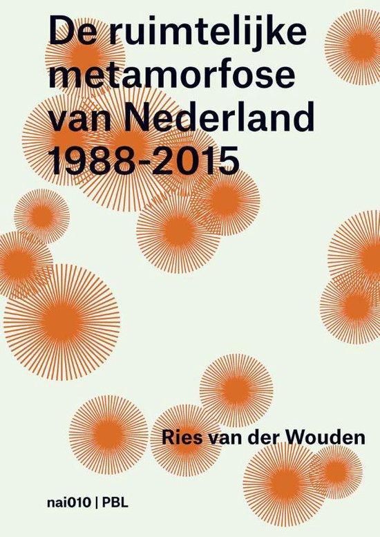 Boek cover De ruimtelijke metamorfose van Nederland 1988-2015 van Ries van der Wouden (Paperback)