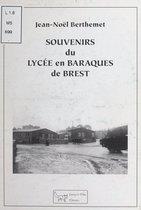 Souvenirs du lycée en baraques de Brest