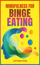 Mindfulness for Binge Eating