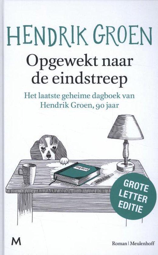 Boek cover Opgewekt naar de eindstreep van Hendrik Groen (Hardcover)