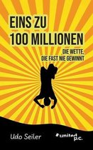 Eins zu 100 Millionen