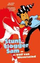 Stuntvlogger Sam 1 - Stuntvlogger Sam en de wolf van Weverseind
