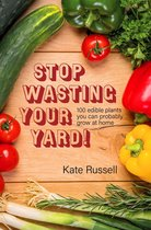 Stop Wasting Your Yard!