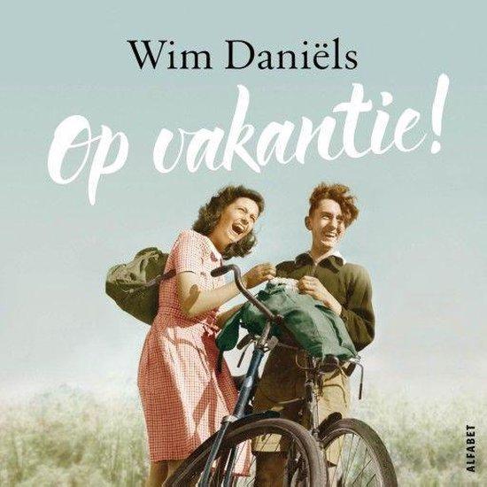 Boek cover Op vakantie! van Wim Daniëls (Onbekend)