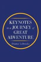 Keynotes to a Journey of Great Adventure
