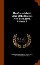 The Consolidated Laws of the State of New York, 1909, Volume 2