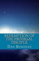 Redemption of the Prodigal Disciple