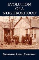 Evolution of a Neighborhood