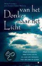 Van Het Donker Naar Het Licht