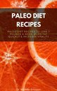 Omslag Paleo Diet Recipes: Paleo Diet Recipes to Lose 7 Pounds a Week, Burn Fat Quickly & Increase Vitality