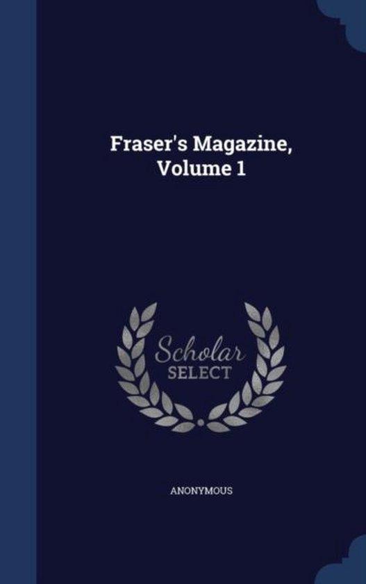 Fraser's Magazine; Volume 1