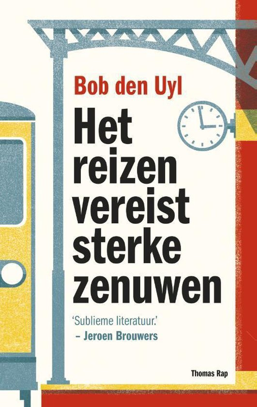 Het reizen vereist sterke zenuwen - Bob den Uyl |