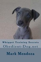 Whippet Training Secrets
