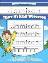 Jamison Letter Tracing for Kids Trace My Name Workbook