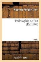 Philosophie de l'art. T. 2