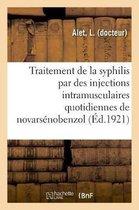Considerations Sur Le Traitement de la Syphilis Par Des Injections Intramusculaires Quotidiennes