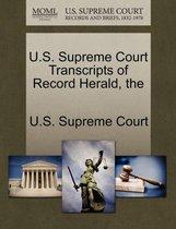 The U.S. Supreme Court Transcripts of Record Herald
