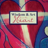Wisdom and Art from the Heart