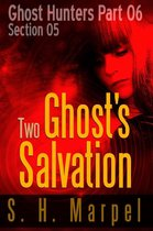 Two Ghosts Salvation - Section 05