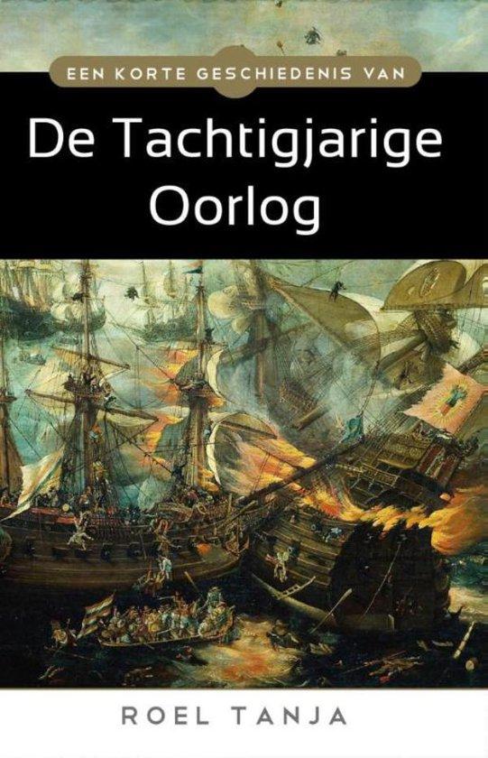 Boek cover Een korte geschiedenis van de Tachtigjarige Oorlog van Roel Tanja