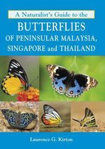 Naturalist's Guide to the Butterflies of Peninsular Malaysia, Singapore