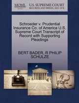 Schroeder V. Prudential Insurance Co. of America U.S. Supreme Court Transcript of Record with Supporting Pleadings